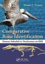 Comparative Bone Identification : Human Subadult to Nonhuman on DVD - Diane L France