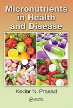 Micronutrients in Health and Disease - Kedar N. Prasad