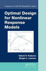 Optimal Design for Nonlinear Response Models : Chapman & Hall/CRC Biostatistics - Valerii V. Fedorov