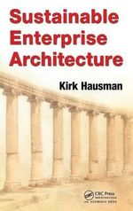 Sustainable Enterprise Architecture - Kirk Hausman
