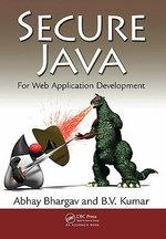 Secure Java : For Web Application Development - Abhay Bhargav