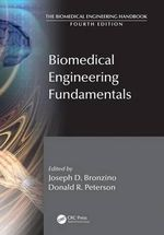 Biomedical Engineering Fundamentals : Biomedical Engineering Fundamentals - Joseph D. Bronzino