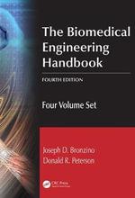 The Biomedical Engineering Handbook : Four Volume Set - Joseph D. Bronzino
