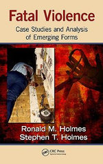Fatal Violence : Case Studies and Analysis of Emerging Forms - Ronald M. Holmes