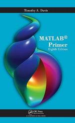 MATLAB Primer, Eighth Edition - Timothy A. Davis