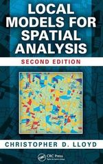 Local Models for Spatial Analysis - Christopher D. Lloyd