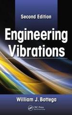Engineering Vibrations, Second Edition - William J. Bottega