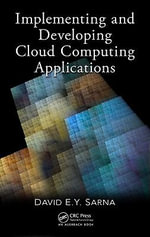 Implementing and Developing Cloud Computing Applications - David E. Y. Sarna