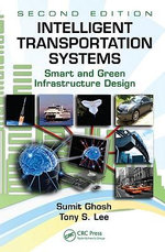 Intelligent Transportation Systems : Smart and Green Infrastructure Design - Sumit Ghosh