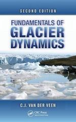Fundamentals of Glacier Dynamics, Second Edition - C.J.van der Veen