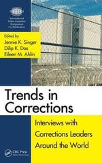 Trends in Corrections : Interviews with Corrections Leaders Around the World