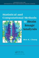 Statistical and Computational Methods in Brain Image Analysis - Moo K. Chung