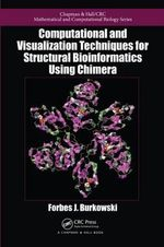 Computational and Visualization Techniques for Structural Bioinformatics Using Chimera - Forbes J. Burkowski