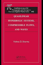 Quasilinear Hyperbolic Systems, Compressible Flows, and Waves - Vishnu D. Sharma