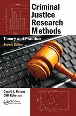 Criminal Justice Research Methods : Theory and Practice - Gerald J. Bayens