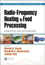 Radio Frequency Heating in Food Processing : Principles and Applications