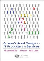 Cross-cultural Design for IT Products and Services : Human Factors and Ergonomics - Pei-Luen Patrick Rau