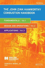 The John Zink-Hamworthy Combustion Handbook : Three-Volume Set - Jr. Charles E. Baukal
