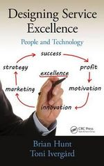 Designing Service Excellence : People and Technology - Brian Hunt