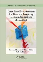 Laser-Based Measurements For Time And Frequency Domain Applications : A Handbook - Pasquale Maddaloni