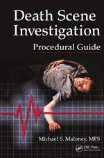 Death Scene Investigation Procedural Guide - Michael S. Maloney