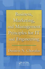Business, Marketing, and Management Principles for IT and Engineering - Dimitris N. Chorafas
