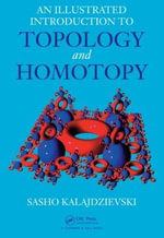 An Illustrated Introduction to Topology and Homotopy - Sasho Kalajdzievski