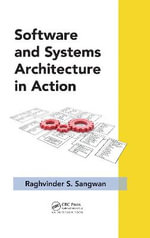 The Software and Systems Architecture in Action - Raghvinder S. Sangwan