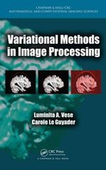 Variational Methods in Image Processing : Chapman & Hall/CRC Mathematical and Computational Imaging Sc - Luminita A. Vese