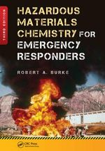 Hazardous Materials Chemistry for Emergency Responders - Robert Burke