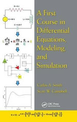A First Course in Differential Equations, Modeling, and Simulation - Carlos A. Smith