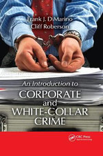 An Introduction to Corporate and White Collar Crime - Frank J. DiMarino