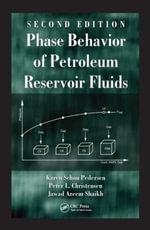 Phase Behavior of Petroleum Reservoir Fluids, Second Edition - Karen Schou Pedersen