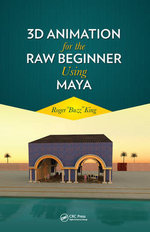 3D Animation for the Raw Beginner Using Maya - Roger King