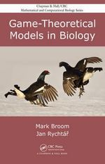 Game-Theoretical Models in Biology : Chapman and Hall/CRC Mathematical and Computational Biology Ser. - Mark Broom