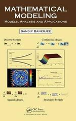 Mathematical Modeling : Models, Analysis and Applications - Sandip Banerjee