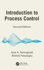 Introduction to Process Control : Chemical Industries : 2nd edition - Jose A. Romagnoli