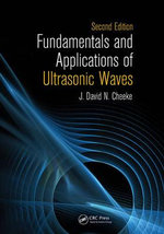 Fundamentals and Applications of Ultrasonic Waves - J. David N. Cheeke