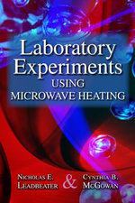 Laboratory Experiments Using Microwave Heating : Applications - Nicholas E. Leadbeater