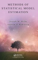 Methods of Statistical Model Estimation : Chapman & Hall/CRC Biostatistics - Joseph M. Hilbe
