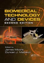 Biomedical Technology and Devices : Handbook Series for Mechanical Engineering