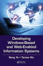 Developing Windows-Based and Web-Enabled Information Systems - Nong Ye