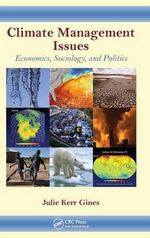 Climate Management Issues : Economics, Sociology, and Politics - Julie K. Gines