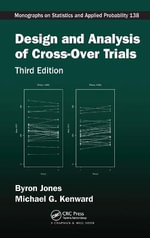 Design and Analysis of Cross-Over Trials, Third Edition : Chapman & Hall/CRC Monographs on Statistics & Applied Probab - Byron Jones