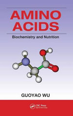 Amino Acids : Biochemistry and Nutrition - Guoyao Wu