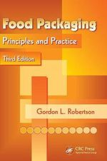Food Packaging : Principles and Practice - Gordon L. Robertson