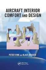 Aircraft Interior Comfort and Design : Principles and Good Practice - Peter Vink