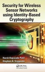 Security for Wireless Sensor Networks Using Identity-Based Cryptography - Harsh Kupwade Patil