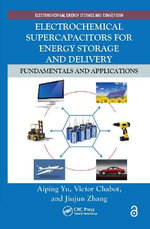 Electrochemical Supercapacitors for Energy Storage and Delivery : Fundamentals and Applications - Aiping Yu