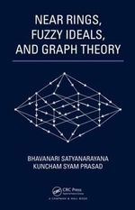 Near Rings, Fuzzy Ideals, and Graph Theory - Satyanarayana Bhavanari